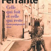 Celle qui fuit et celle qui reste, d'Elena Ferrante